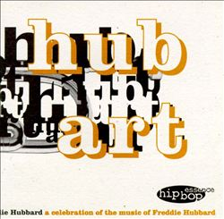 Hub Art: A Celebration of the Music of Freddie Hubbard | Dodax.co.jp