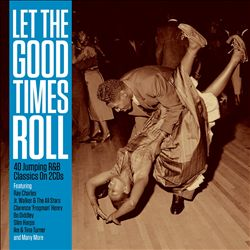 Let The Good Times Roll - 40 Jumping R&B Classics | Dodax.at