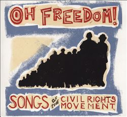 Oh Freedom! Songs of the Civil Rights Movement | Dodax.co.jp