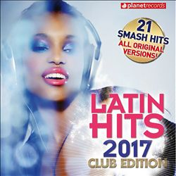 Latin Hits 2017: Club Edition | Dodax.com