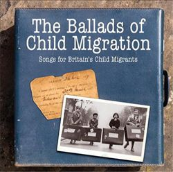 Ballads of Child Migration: Songs for Britain's Child Migrants | Dodax.ch