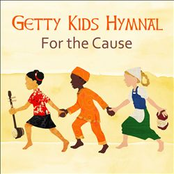 Getty Kids Hymnal: For the Cause | Dodax.co.uk