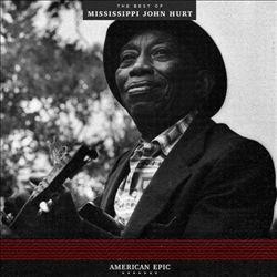 American Epic: The Best of Mississippi John Hurt | Dodax.at
