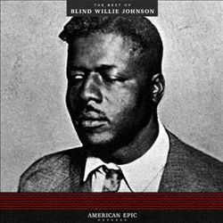 American Epic: The Best of Blind Willie Johnson | Dodax.at