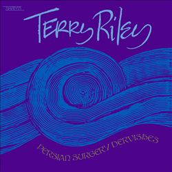 Terry Riley: Persian Surgery Dervishes | Dodax.nl