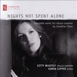 Nights Not Spent Alone: Complete works for mezzo-soprano by Jonathan Dove | Dodax.ch