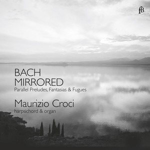 Bach Mirrored: Parallel Preludes, Fantasias & Fugues | Dodax.ch