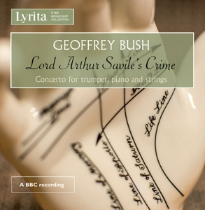 Geoffrey Bush: Lord Arthur Savile's Crime; Concerto for Trumpet, Piano and Strings | Dodax.at