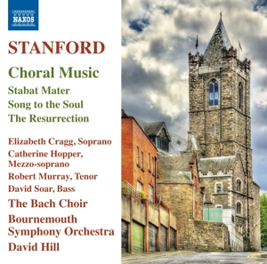 Stanford: Choral Music - Stabat Mater; Song to the Soul; The Resurrection | Dodax.ch