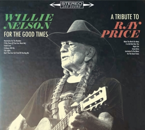 For the Good Times: A Tribute to Ray Price | Dodax.co.uk