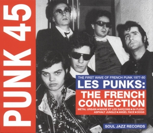 Punk 45: Les Punks: The French Connection: The First Wave of Punk 1977-80   Dodax.nl
