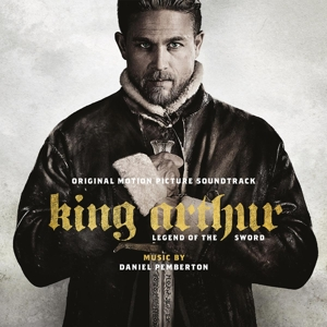 King Arthur: Legend of the Sword [Original Motion Picture Soundtrack] | Dodax.at