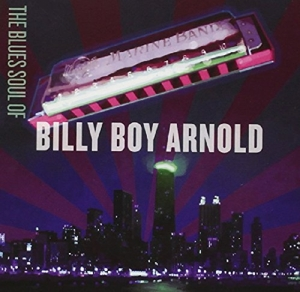 The Blues Sould Of Billy Boy Arnold | Dodax.de