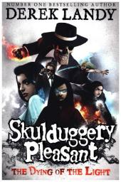 9780007489282 - Derek Landy: Skulduggery Pleasant - The Dying of the Light - Buch