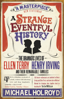 A Strange Eventful History: The Dramatic Lives of Ellen Terry, Henry Irving and Their Remarkable Families | Dodax.fr