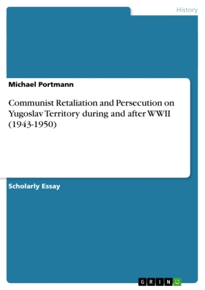Communist Retaliation and Persecution on Yugoslav Territory during and after WWII (1943-1950)   Dodax.fr