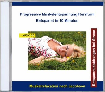 Progressive Muskelentspannung Kurzform - Entspannt in 10 Minuten, 1 Audio-CD | Dodax.ch