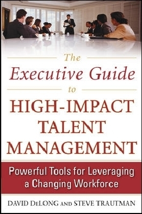 The Executive Guide to High-Impact Talent Management: Powerful Tools for Leveraging a Changing Workforce | Dodax.co.uk