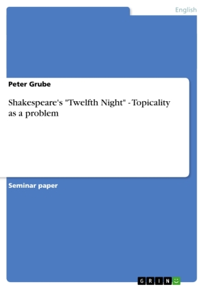 "Shakespeare's ""Twelfth Night"" - Topicality as a problem 