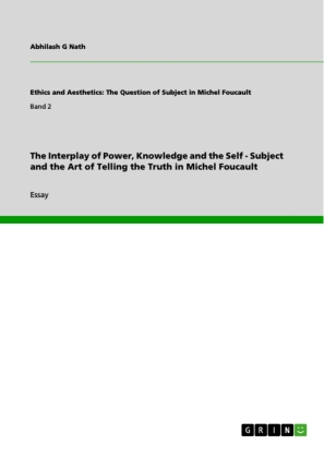 The Interplay of Power, Knowledge and the Self - Subject and the Art of Telling the Truth in Michel Foucault. Vol.2 | Dodax.com