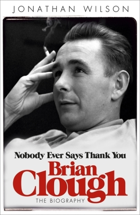 Brian Clough: Nobody Ever Says Thank You | Dodax.pl