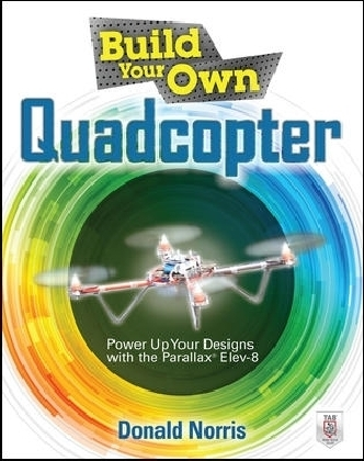 Build Your Own Quadcopter: Power Up Your Designs with the Parallax Elev-8 | Dodax.at
