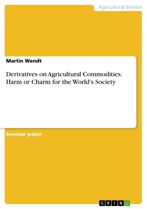 Derivatives on Agricultural Commodities. Harm or Charm for the World's Society | Dodax.pl