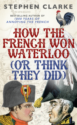 How the French Won Waterloo (or Think They Did) | Dodax.ch
