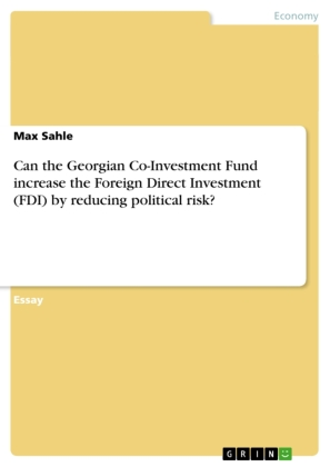 Can the Georgian Co-Investment Fund increase the Foreign Direct Investment (FDI) by reducing political risk? | Dodax.pl
