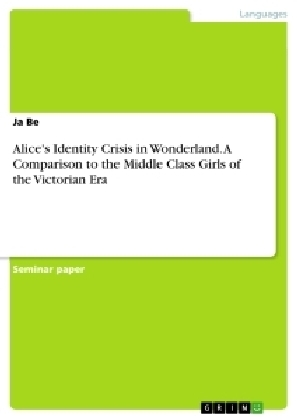 Alice's Identity Crisis in Wonderland. A Comparison to the Middle Class Girls of the Victorian Era   Dodax.ch