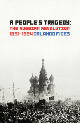 A People's Tragedy: The Russian Revolution 1891-1924 | Dodax.at
