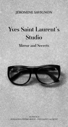 Yves Saint Laurent's Studio : Mirrors and Secrets | Dodax.ch