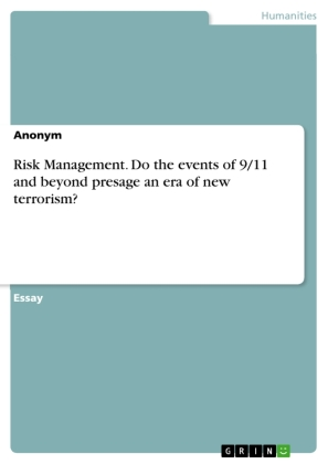 Risk Management. Do the events of 9/11 and beyond presage an era of new terrorism? | Dodax.at