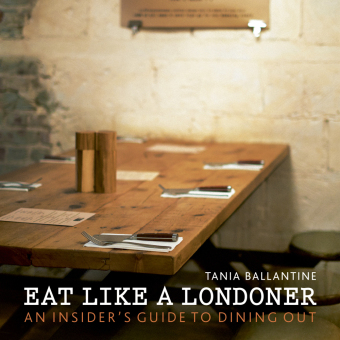 Eat Like a Londoner, An Insider's Guide to Dining Out   Dodax.co.uk