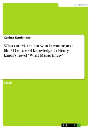 """What can Maisie know in literature and film? The role of knowledge in Henry James's novel """"What Maisie knew"""" 