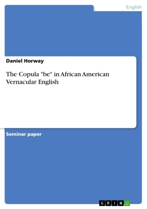 """The Copula """"be"""" in African American Vernacular English 