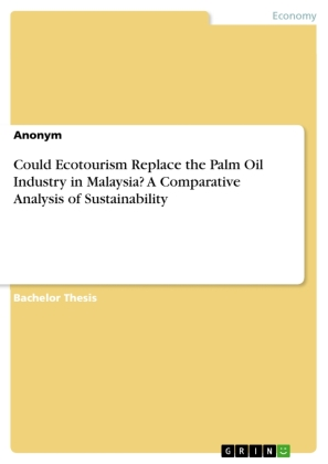 Could Ecotourism Replace the Palm Oil Industry in Malaysia? A Comparative Analysis of Sustainability | Dodax.ch