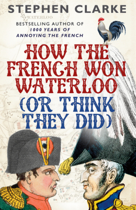 How the French Won Waterloo (or Think They Did) | Dodax.pl
