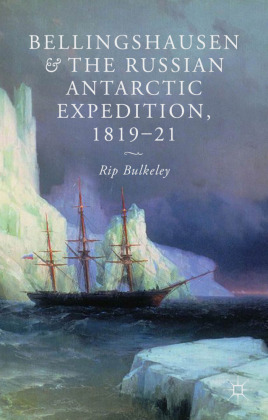 Bellingshausen and the Russian Antarctic Expedition, 1819-21 | Dodax.pl