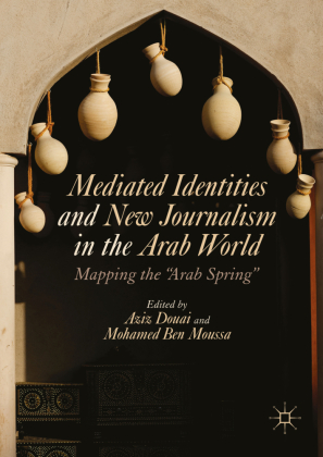 Mediated Identities and New Journalism in the Arab World | Dodax.ch