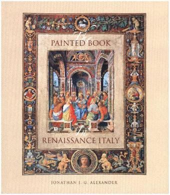 The Painted Book in Renaissance Italy: 1450 - 1600 | Dodax.de