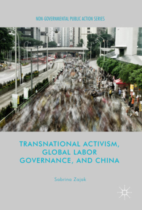 Transnational Activism, Global Labor Governance, and China | Dodax.ch