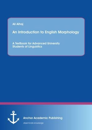 An Introduction to English Morphology. A Textbook for Advanced University Students of Linguistics   Dodax.ch