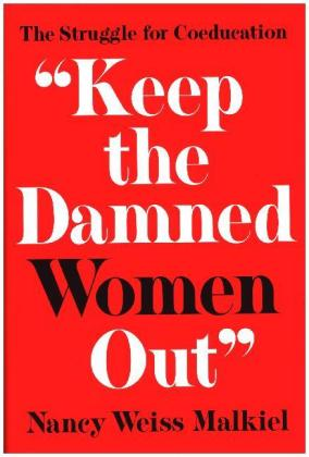 """""""Keep the Damned Women Out"""" 