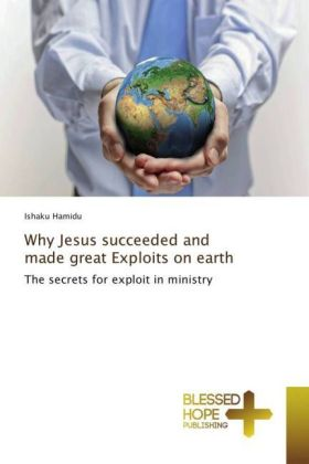 Why Jesus succeeded and made great Exploits on earth | Dodax.at