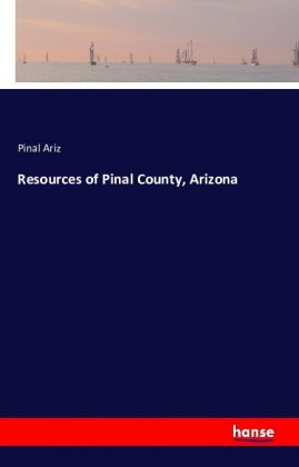 Resources of Pinal County, Arizona | Dodax.de