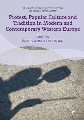 Protest, Popular Culture and Tradition in Modern and Contemporary Western Europe | Dodax.ch