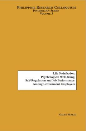 Life Satisfaction, Psychological Well-Being, Self-Regulation and Job Performance Among Government Employees | Dodax.de