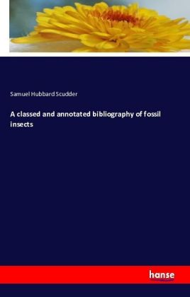 A classed and annotated bibliography of fossil insects | Dodax.co.uk