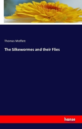 The Silkewormes and their Flies | Dodax.co.uk